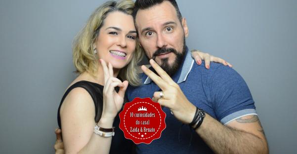 10 curiosidades do casal Zaida & Renato