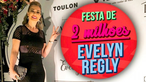2 Milhões da Evelyn Regly a festa do ano