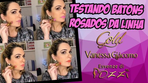 Batons Rosados Linha Gold VanessaGiácomobyEssenzediPozzi