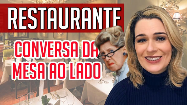 Restaurante – conversa da mesa ao lado