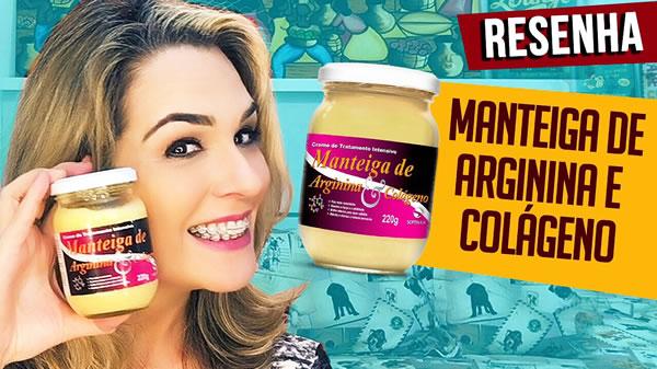 Manteiga de Arginina e Colágeno – Resenha