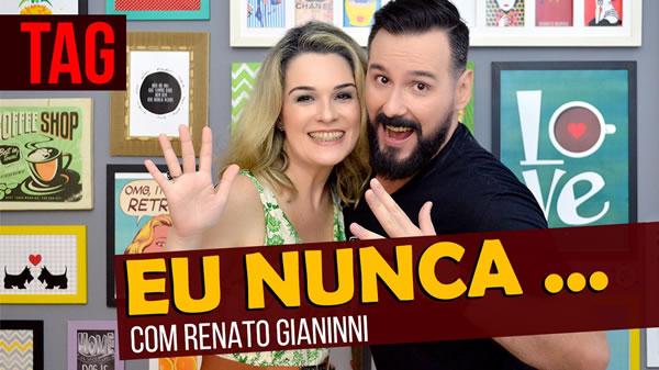 EU NUNCA… com Renato Giannini!